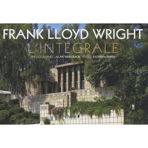 Frank Lloyd Wright : L'intégrale