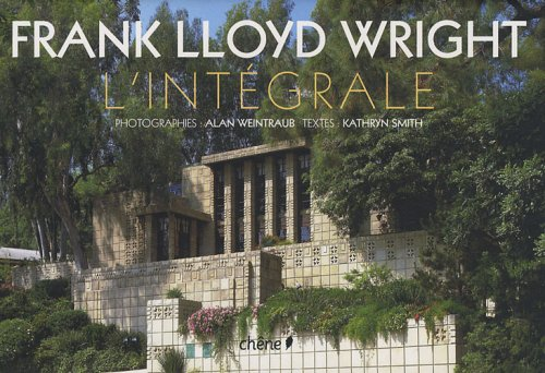 Frank Lloyd Wright : L'intégrale par Kathryn Smith