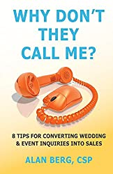 Why Don't They Call Me?: 8 Tips For Converting Wedding & Event Inquiries To Sales