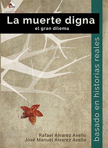 Descargar Libro La muerte digna, el gran dilema: Basado en historias reales de Rafael Alvarez Avello
