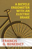 A Bicycle Ergometer with an Electric Brake (English Edition)