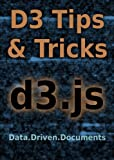 D3 Tips and Tricks: Interactive Data Visualization in a Web Browser (English Edition)