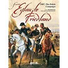 From Eylau to Friedland: The Polish Campaign (Great Battles of the First Empire)