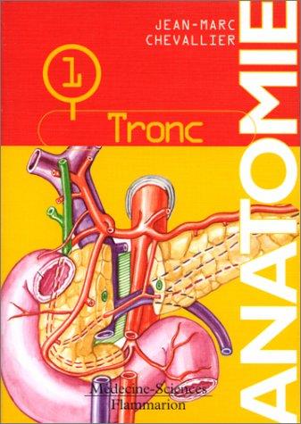 Anatomie, tome 1 : Le Tronc