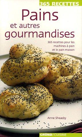 PAINS ET AUTRES GOURMANDISES par ANNE SHEASBY