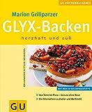 GLYX - Backen - herzhaft und süß - Marion Grillparzer, Martina Kittler, Christa Schmedes