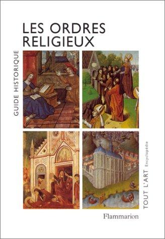 Les ordres religieux. : Guide historique