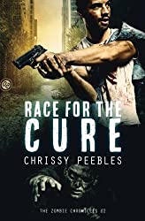 The Zombie Chronicles - Book 2: Race For The Cure (Apocalypse Infection Unleashed) (Volume 2) by Chrissy Peebles (2013-05-23)
