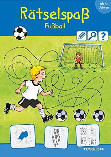 Rätselspaß Fußball ab 6 Jahren (Rätsel, Spaß, Spiele)