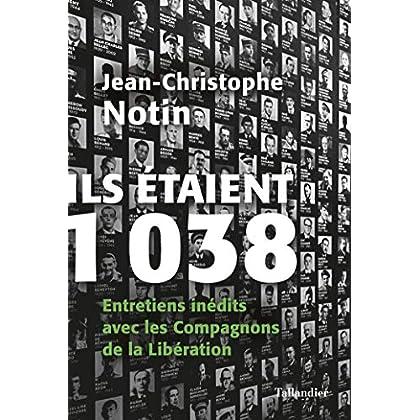 Ils étaient 1 038: Entretiens inédits avec les Compagnons de la Libération (HISTOIRE)