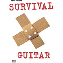 Peter Fischers Survival Guitar