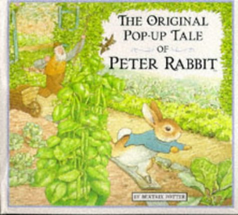 The Original Pop-up Tale of Peter Rabbit (Beatrix Potter Novelties)