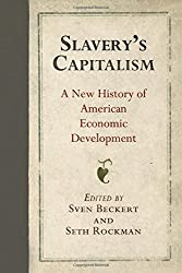Slavery's Capitalism: A New History of American Economic Development (Early American Studies) (2016-08-08)