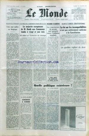 MONDE (LE) [No 8406] du 22/01/1972 - LA MAJORITE EUROPEENNE DE M. HEATH AUX COMMUNES TOMBE A 21 VOIX - ACCORD DE GENEVE - LA LOI SUR LES INCOMPATILIBITES - CONSEIL CONSTITUTIONNEL - QUELLE POLITIQUE EXTERIEURE PAR GROSSER.