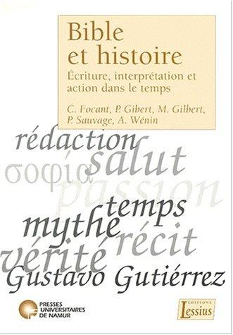 Bible et histoire. Ecriture, interprtation et action dans le temps