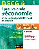 DSCG 6 - Épreuve orale d'économie - 3e édition : Manuel et applications - corrigés inclus (DSCG 6 - Epreuve orale d'économie t. 1)