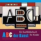 ABC der Kunst: Ein Suchbilderbuch für Kinder