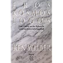 Eros, Kosmos, Logos: Eine Jahrtausend-Vision (Spirit)