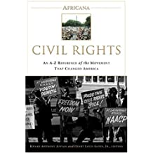 Civil Rights: An A-To-Z Reference of the Movement That Changed America: An A-Z Reference of the Movement That Changed America (Africana)