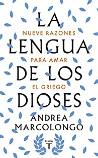 La lengua de los dioses par Andrea Marcolongo