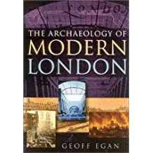 The Archaeology of Modern London 1450 to 2000