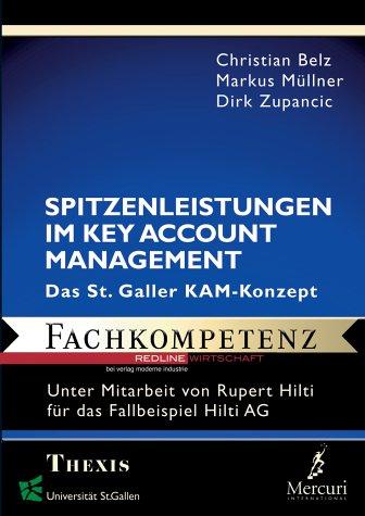 Spitzenleistungen im Key Account Management. Das St. Galler KAM-Konzept