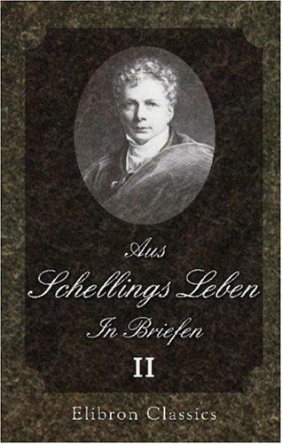 Aus Schellings Leben. In Briefen: Band 2: 1803-1820