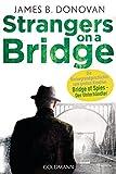 Strangers On A Bridge - James B. Donovan