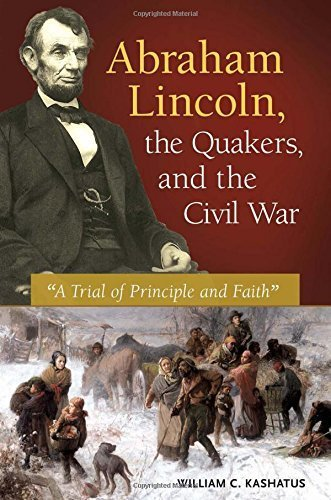 Abraham Lincoln, the Quakers, and the Civil War: