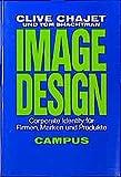 Image-Design: Corporate Identity für Firmen, Marken und Produkte - Clive Chajet, Tom Shachtman