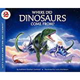 Where Did Dinosaurs Come From?: Let's Read and Find out Science - 2