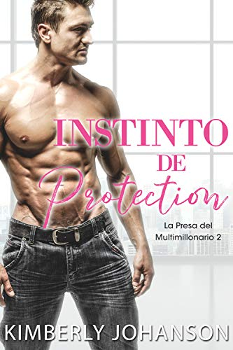 Instinto de Protección de Kimberly Johanson