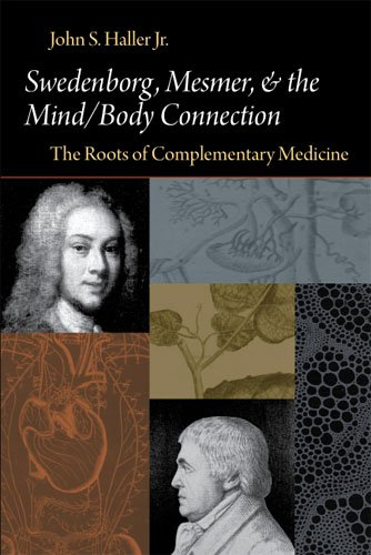 Swedenborg, Mesmer, and the Mind/Body Connection (CB) the Roots of Complementary Medicine: The Roots of Complementary Medicine (Swedenborg Studies, Band 19)