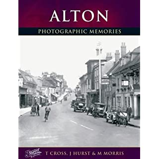 Alton: Photographic Memories: Then and Now