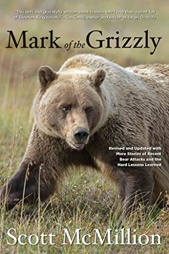 [(Mark of the Grizzly : Revised and Updated with More Stories of Recent Bear Attacks and the Hard Lessons Learned)] [By (author) Scott McMillion] published on (January, 2012)