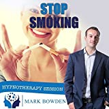 Stop Smoking Hypnotherapy CD - With Smoking Cessation Hypnosis You Use the Power of Your Mind to Quit Smoking Cigarettes & Improve Your Health by Mark Bowden Hypnotherapy