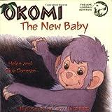 Okomi, the New Baby (Okomi Stories) by Clive Dorman (2001-01-01)