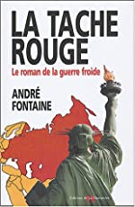 La tache rouge - Le roman de la guerre froide de André Fontaine