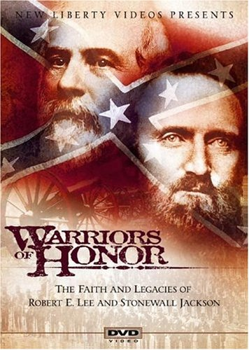 Warriors of Honor: The Faith and Legacies of Robert E. Lee and Stonewall Jackson - General Stonewall