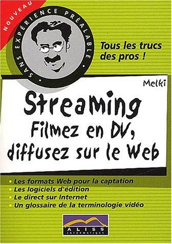 Streaming. Filmez en DV, diffusez sur le Web