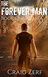 The Forever Man: Book 1: Pulse - a post apocalyptic, urban fantasy. (English Edition)