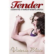 Tender: Celebrating 10 years of Blisseful erotica