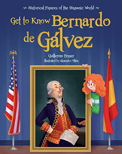 Get to Know Bernardo de Galvez (English Edition) (Historical Figures of the Hispanic World) por Guillermo Fesser