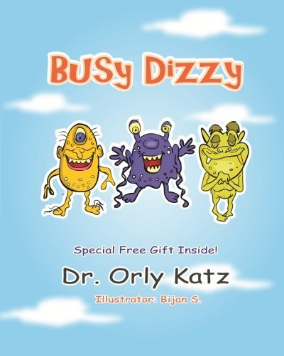 Busy Dizzy: (Inspirational bedtime story for kids ages 4-8) by Dr. Orly Katz (2013-12-21)