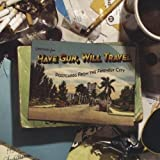 Postcards From the Friendly City by Have Gun Will Travel