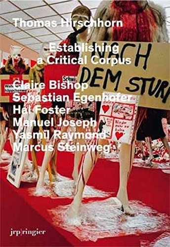 Thomas Hirschhorn: Establishing a Critical Corpus by Claire Bishop (2011-09-30)