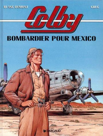 Colby, tome 3 : Bombardier pour Mexico par Greg Blanc-Dumont