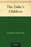 The Duke's Children (English Edition)