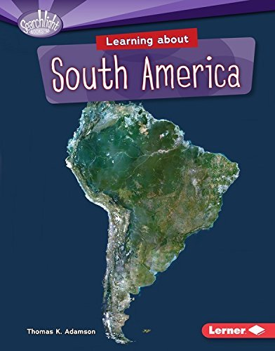 Learning about South America (Searchlight Books Do You Know the Continents?) by Thomas K Adamson (2015-08-06)