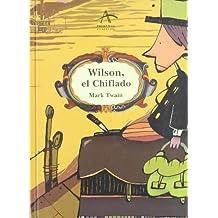 Wilson, El Chiflado (La Llave De Su Exito)